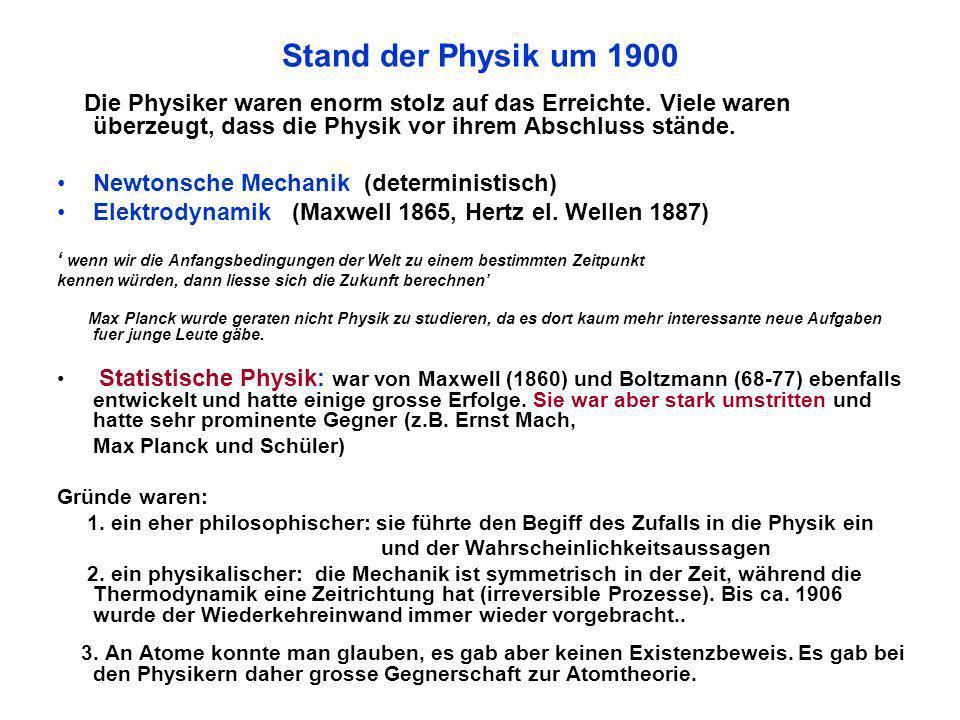 Stand der Physik um 1900 Die Physiker waren enorm stolz auf das Erreichte.