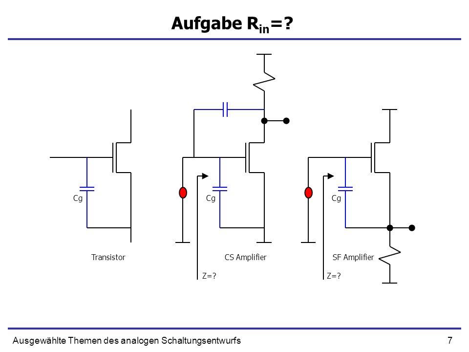 8Ausgewählte Themen des analogen Schaltungsentwurfs Verstärker mit einem Eingang Common SourceKaskadeCS mit SourcefolgerKaskode