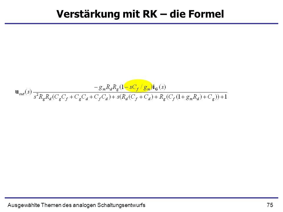 76Ausgewählte Themen des analogen Schaltungsentwurfs Verstärkung mit RK – die Formel Bedingung für schnelle Signalantwort ohne Überschwinger