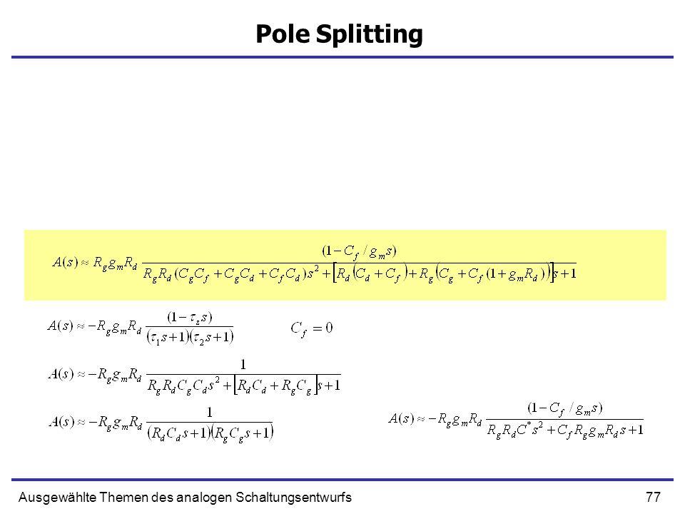 78Ausgewählte Themen des analogen Schaltungsentwurfs Pole Splitting 1/τ τp1 τp2 Cf