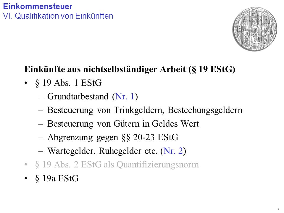 Einkünfte aus nichtselbständiger Arbeit (§ 19 EStG) § 19 Abs. 1 EStG –Grundtatbestand (Nr. 1) –Besteuerung von Trinkgeldern, Bestechungsgeldern –Beste