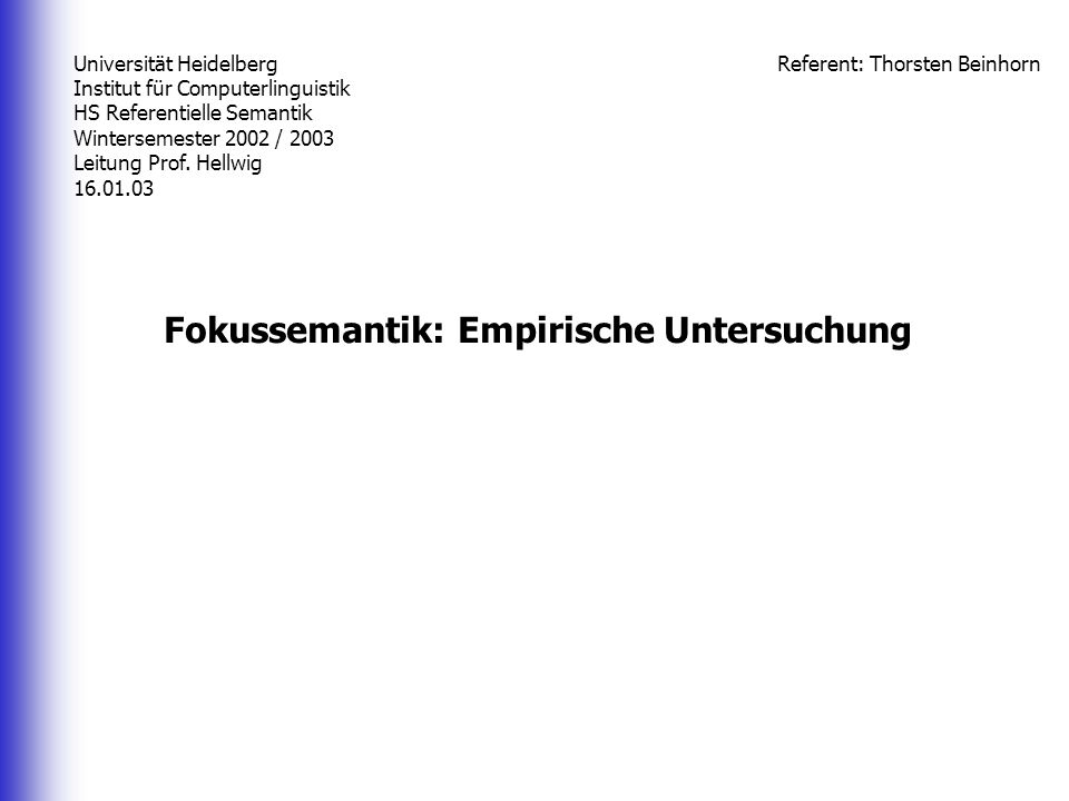 Universität Heidelberg Institut für Computerlinguistik HS Referentielle Semantik Wintersemester 2002 / 2003 Leitung Prof.