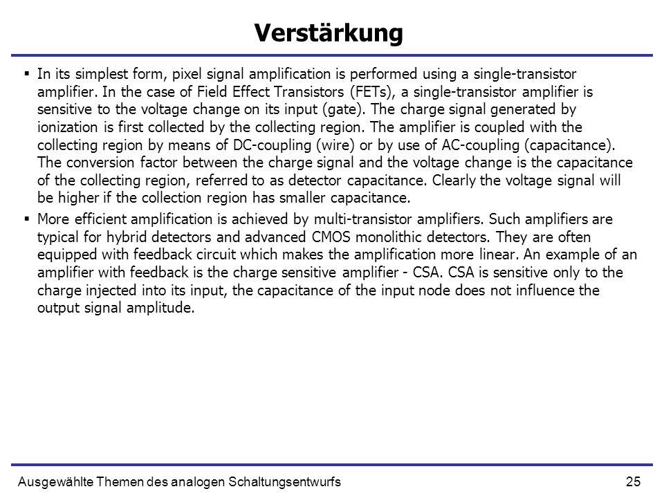 25Ausgewählte Themen des analogen Schaltungsentwurfs Verstärkung In its simplest form, pixel signal amplification is performed using a single-transist