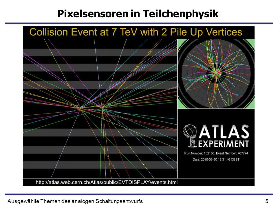 5Ausgewählte Themen des analogen Schaltungsentwurfs Pixelsensoren in Teilchenphysik