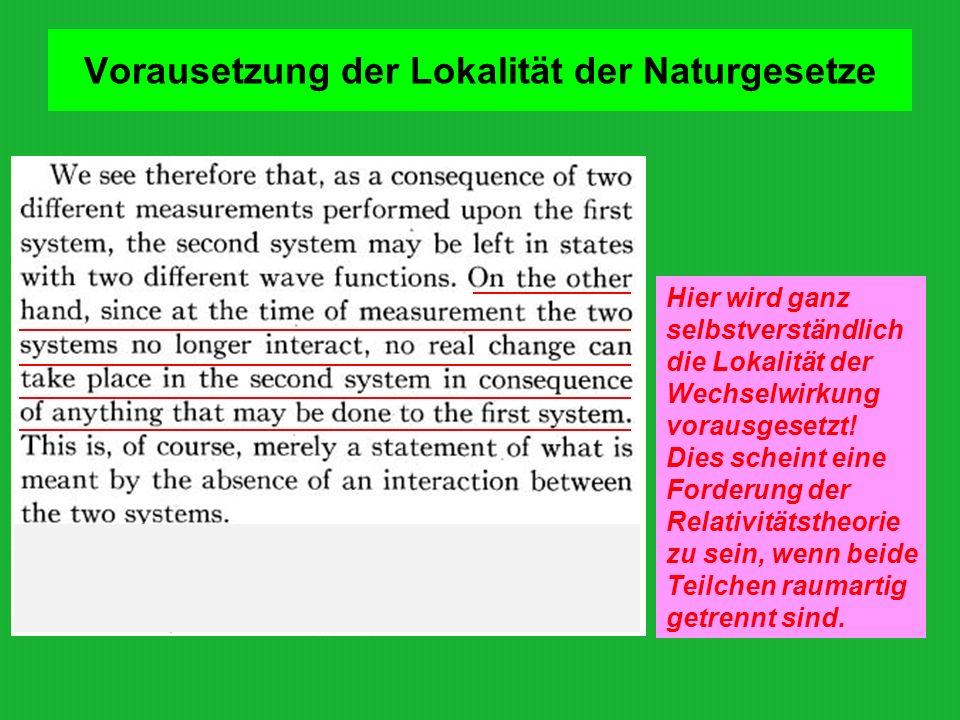 Vorausetzung der Lokalität der Naturgesetze Hier wird ganz selbstverständlich die Lokalität der Wechselwirkung vorausgesetzt! Dies scheint eine Forder