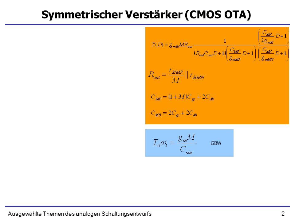 2Ausgewählte Themen des analogen Schaltungsentwurfs Symmetrischer Verstärker (CMOS OTA) GBW