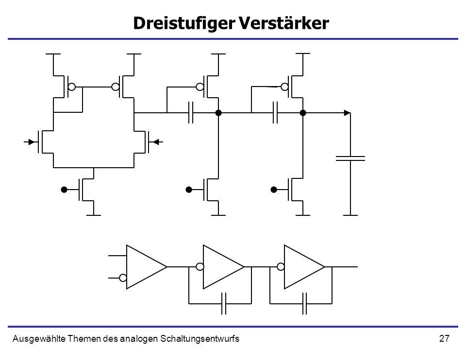 27Ausgewählte Themen des analogen Schaltungsentwurfs Dreistufiger Verstärker