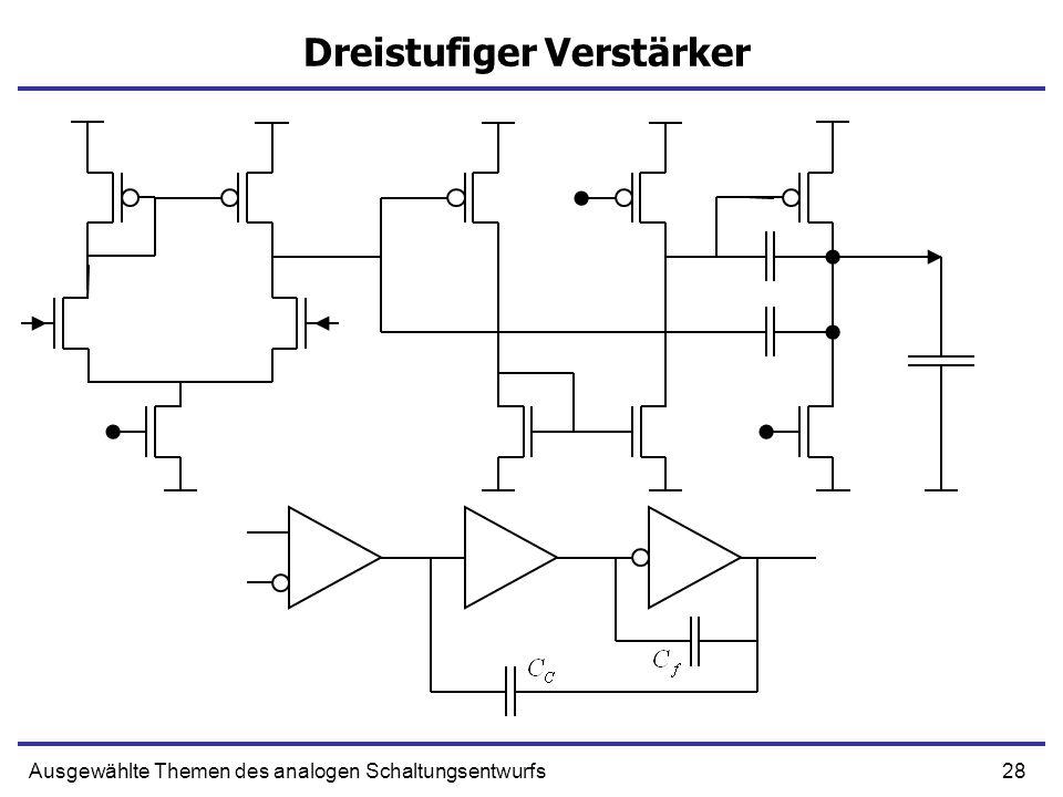 28Ausgewählte Themen des analogen Schaltungsentwurfs Dreistufiger Verstärker