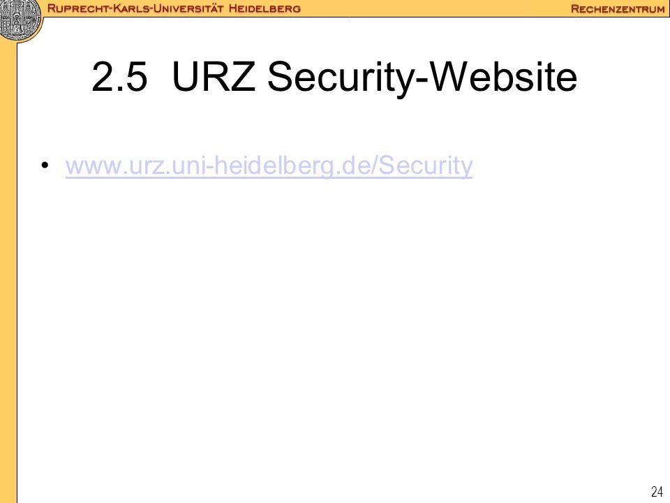 24 2.5 URZ Security-Website www.urz.uni-heidelberg.de/Security