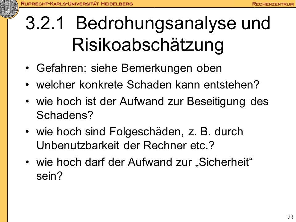 29 3.2.1 Bedrohungsanalyse und Risikoabschätzung Gefahren: siehe Bemerkungen oben welcher konkrete Schaden kann entstehen? wie hoch ist der Aufwand zu