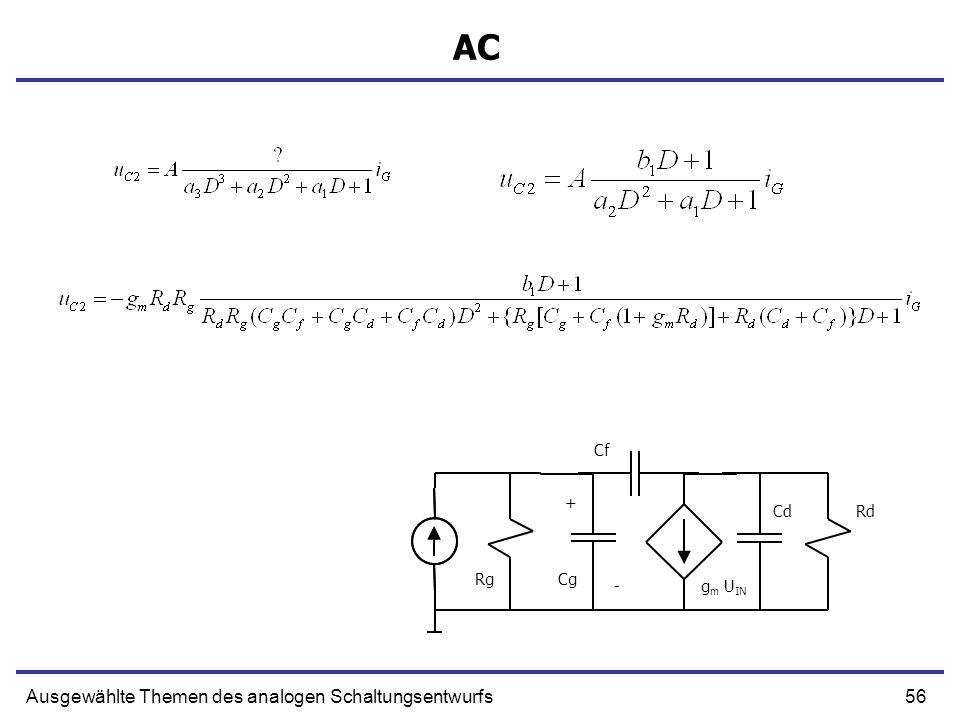 56Ausgewählte Themen des analogen Schaltungsentwurfs AC + g m U IN Cg Cf CdRd Rg -