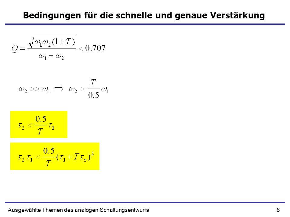 19Ausgewählte Themen des analogen Schaltungsentwurfs Schleifenverstärkung – Zeitkonstante a 2 + g m U* IN Cf CdRd Rg - Cg U IN Rf