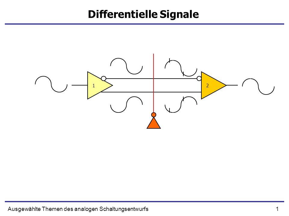 12Ausgewählte Themen des analogen Schaltungsentwurfs Differentielle Verstärkung Vdiff/2 v1v2