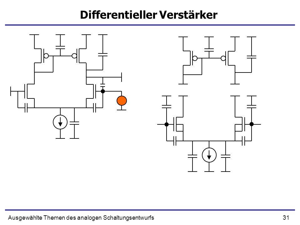 31Ausgewählte Themen des analogen Schaltungsentwurfs Differentieller Verstärker