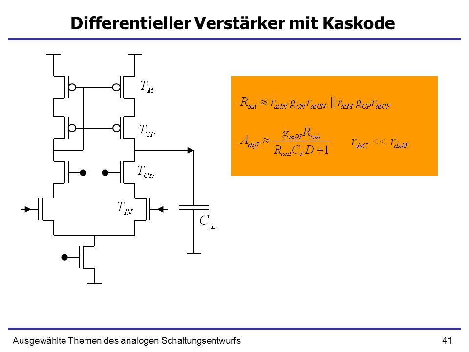 41Ausgewählte Themen des analogen Schaltungsentwurfs Differentieller Verstärker mit Kaskode