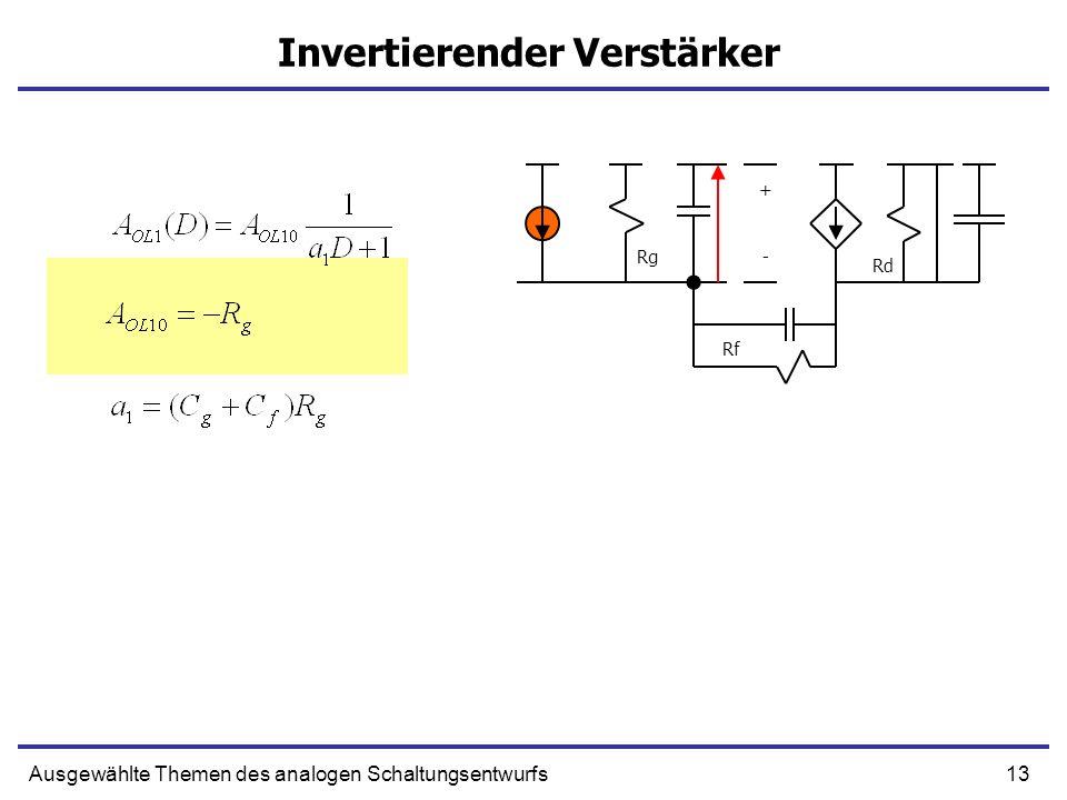 13Ausgewählte Themen des analogen Schaltungsentwurfs Invertierender Verstärker + -Rg Rf Rd