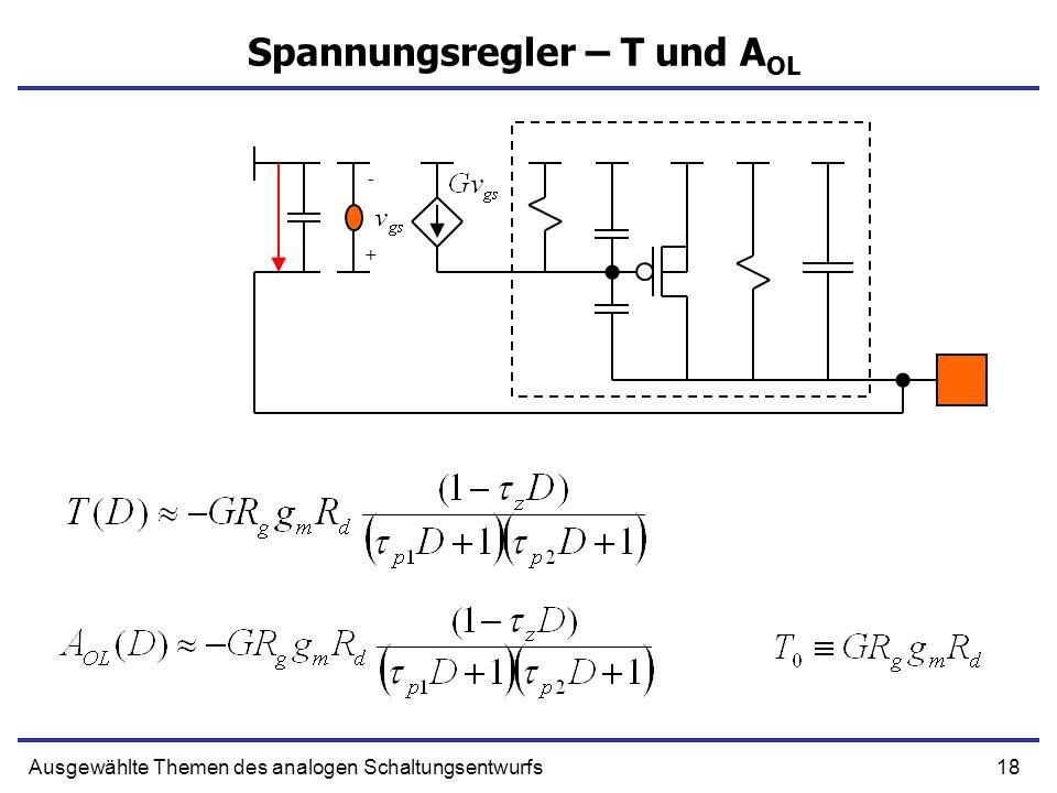 18Ausgewählte Themen des analogen Schaltungsentwurfs Spannungsregler – T und A OL - +
