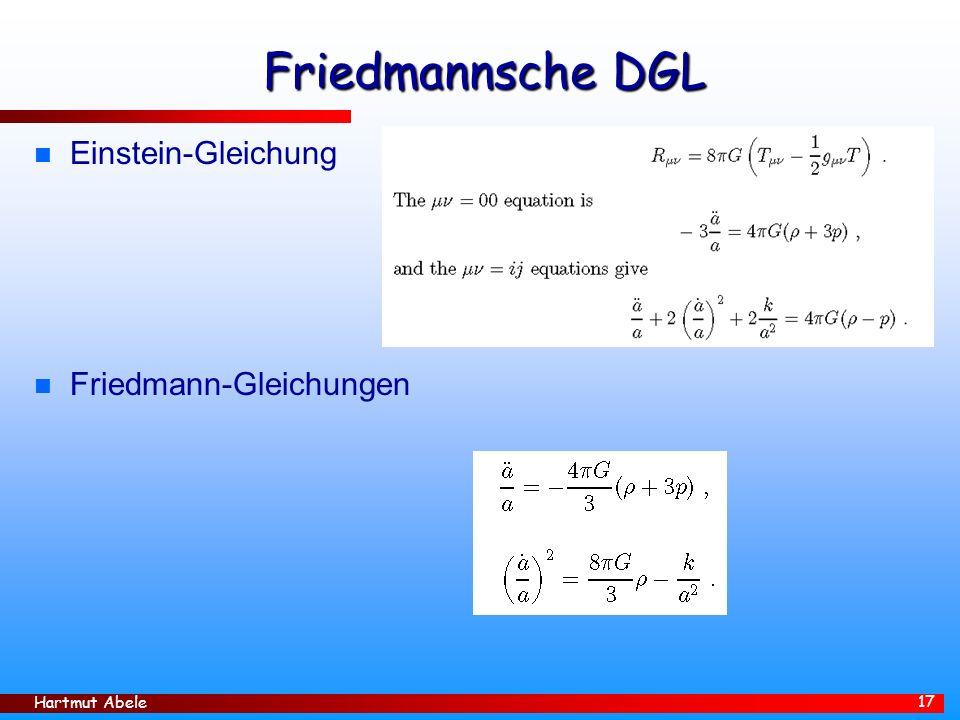 Hartmut Abele 17 Friedmannsche DGL n Einstein-Gleichung n Friedmann-Gleichungen