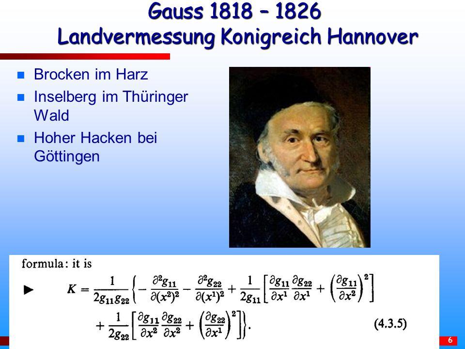 6 Gauss 1818 – 1826 Landvermessung Konigreich Hannover n Brocken im Harz n Inselberg im Thüringer Wald n Hoher Hacken bei Göttingen