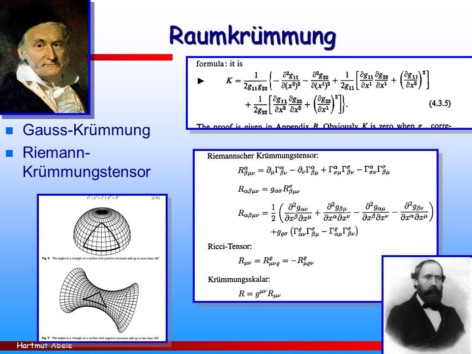 Hartmut Abele 8 Raumkrümmung Raumkrümmung n Gauss-Krümmung n Riemann- Krümmungstensor