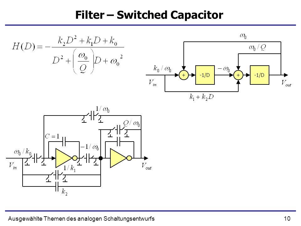10Ausgewählte Themen des analogen Schaltungsentwurfs Filter – Switched Capacitor -1/D ++
