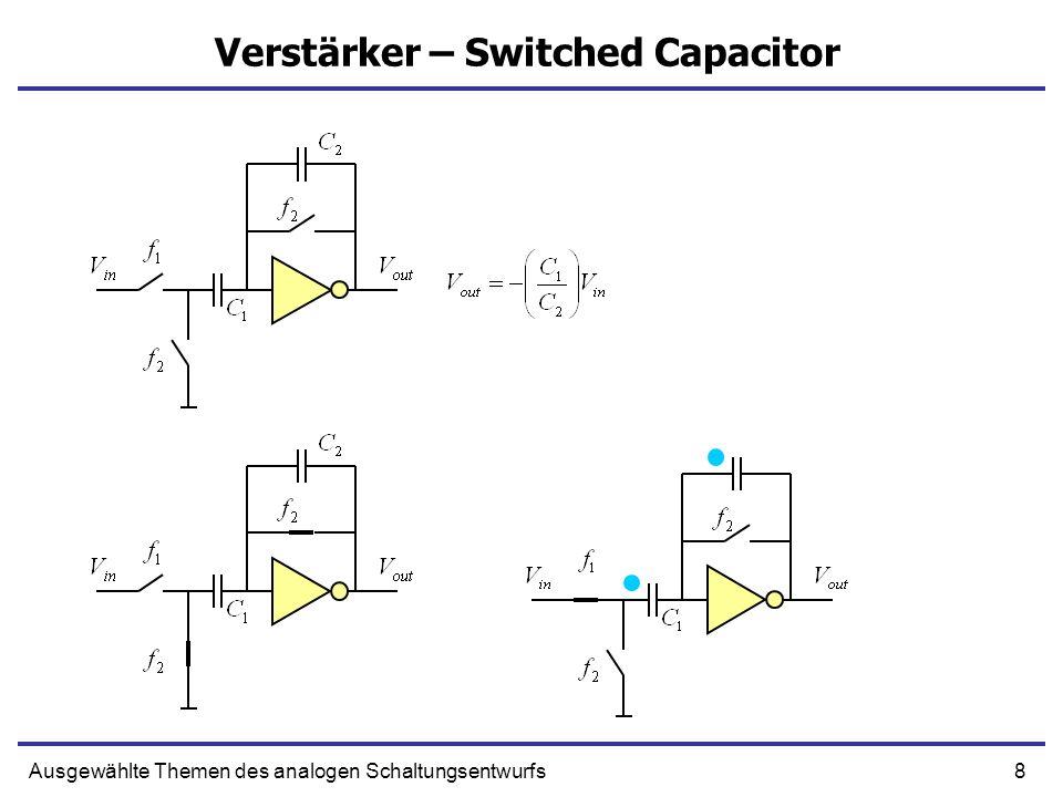 9Ausgewählte Themen des analogen Schaltungsentwurfs Verstärker – Switched Capacitor