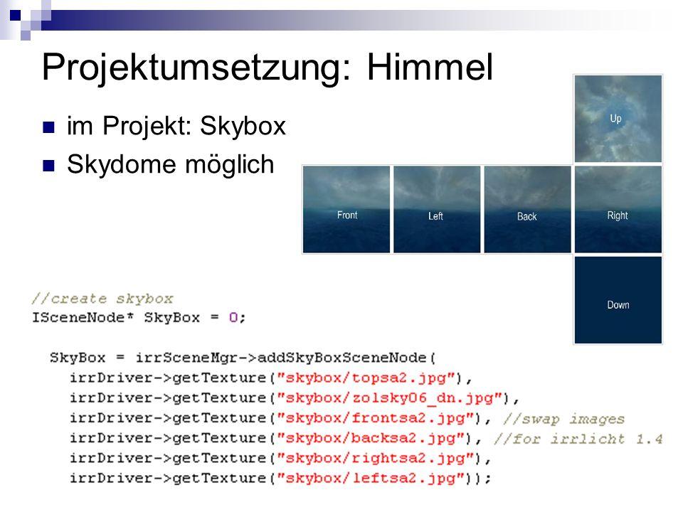 im Projekt: Skybox Skydome möglich Projektumsetzung: Himmel