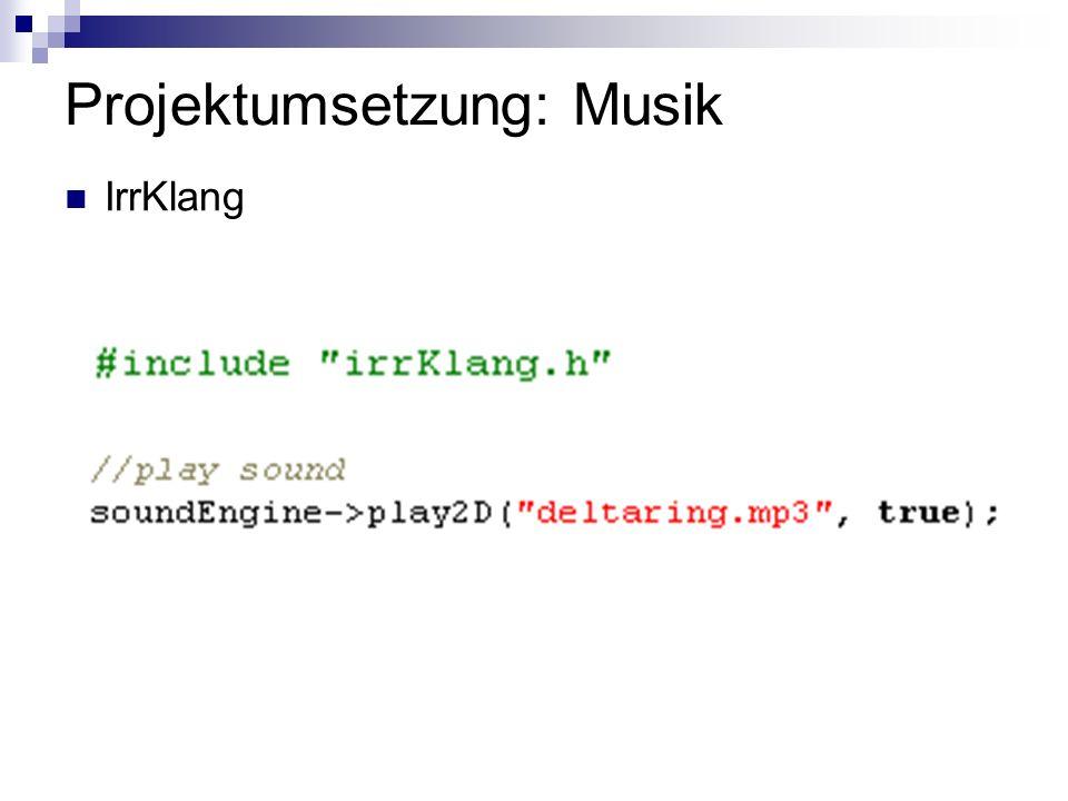 Projektumsetzung: Musik IrrKlang
