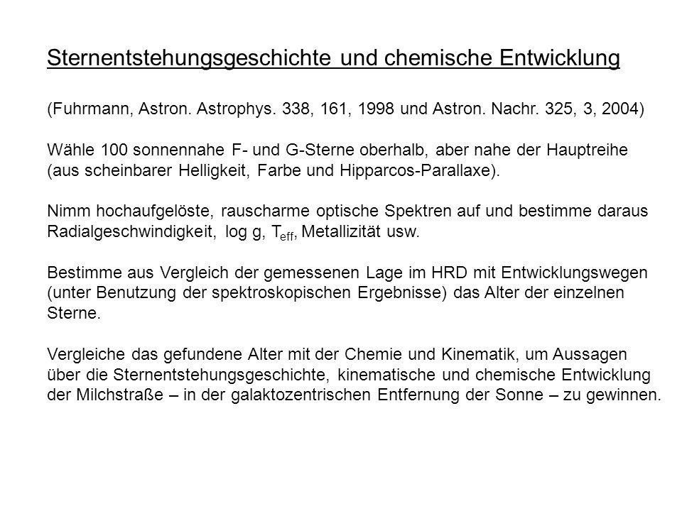 Sternentstehungsgeschichte und chemische Entwicklung (Fuhrmann, Astron. Astrophys. 338, 161, 1998 und Astron. Nachr. 325, 3, 2004) Wähle 100 sonnennah