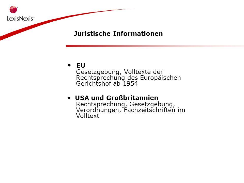 Juristische Informationen EU Gesetzgebung, Volltexte der Rechtsprechung des Europäischen Gerichtshof ab 1954 USA und Großbritannien Rechtsprechung, Gesetzgebung, Verordnungen, Fachzeitschriften im Volltext