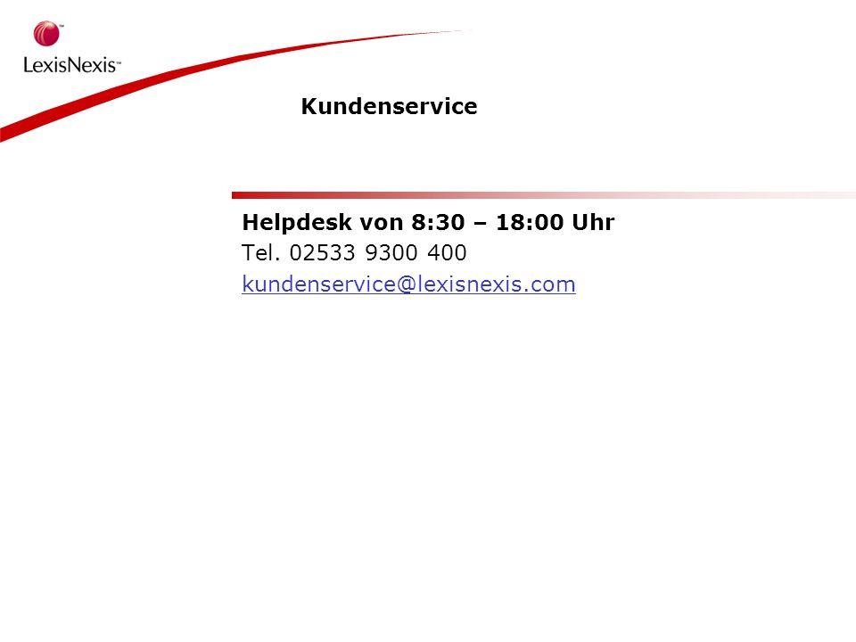 Kundenservice Helpdesk von 8:30 – 18:00 Uhr Tel. 02533 9300 400 kundenservice@lexisnexis.com