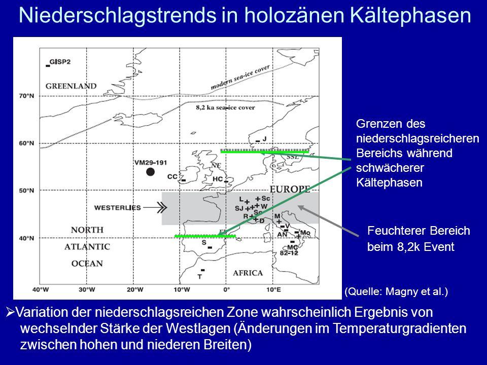 Niederschlagstrends in holozänen Kältephasen Feuchterer Bereich beim 8,2k Event Grenzen des niederschlagsreicheren Bereichs während schwächerer Kältep