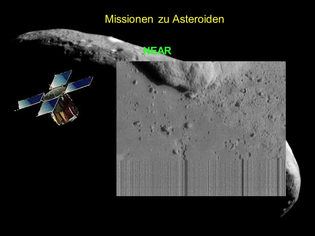 Missionen zu Asteroiden NEAR - Launch: 17.02.1996 - Vorbeiflug:Mathilde (27.10.1997) - Orbiteintritt:Eros(14.02.2000) - Landung:Eros(12.02.2001)
