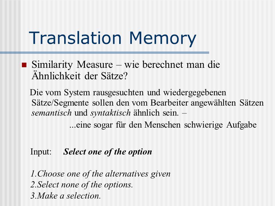 Similarity Measure – wie berechnet man die Ähnlichkeit der Sätze? Die vom System rausgesuchten und wiedergegebenen Sätze/Segmente sollen den vom Bearb