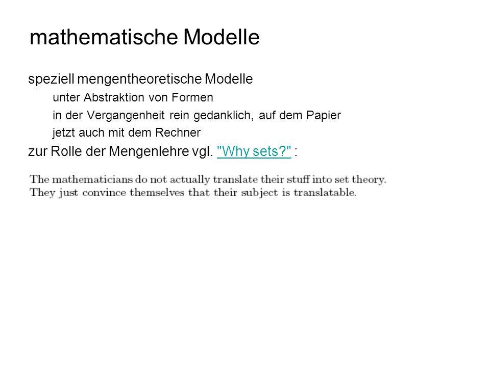 speziell mengentheoretische Modelle unter Abstraktion von Formen in der Vergangenheit rein gedanklich, auf dem Papier jetzt auch mit dem Rechner zur R