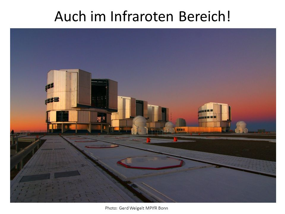 Auch im Infraroten Bereich! Photo: Gerd Weigelt MPIfR Bonn
