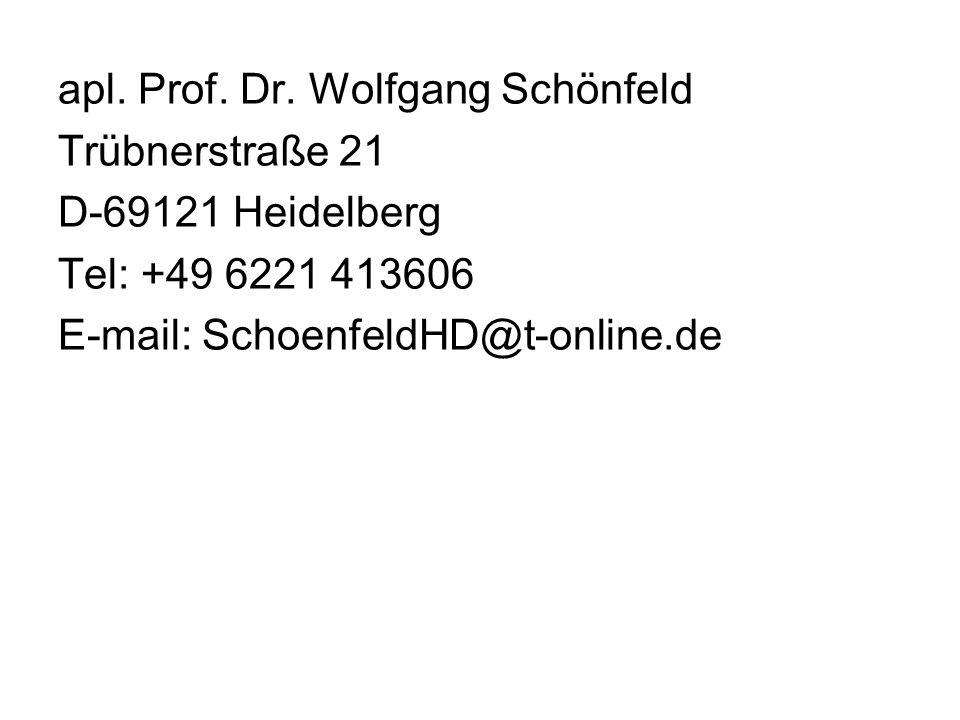 apl. Prof. Dr. Wolfgang Schönfeld Trübnerstraße 21 D-69121 Heidelberg Tel: +49 6221 413606 E-mail: SchoenfeldHD@t-online.de
