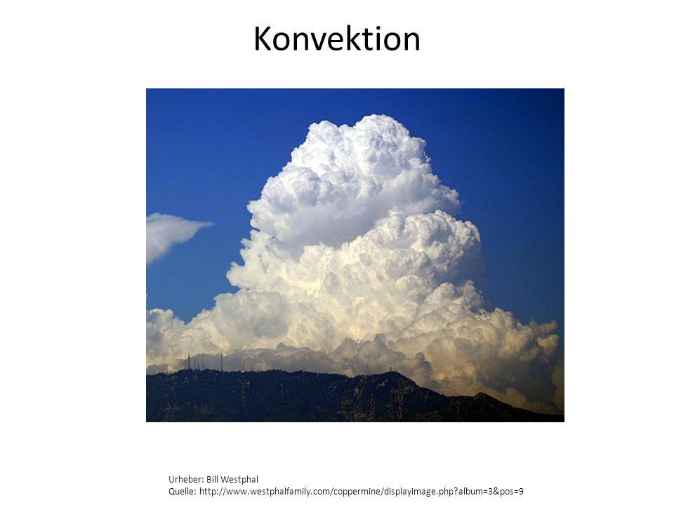 Konvektion Urheber: Bill Westphal Quelle: http://www.westphalfamily.com/coppermine/displayimage.php?album=3&pos=9