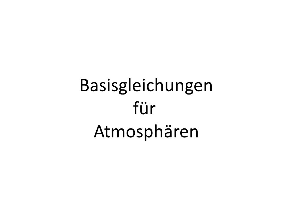 Basisgleichungen für Atmosphären