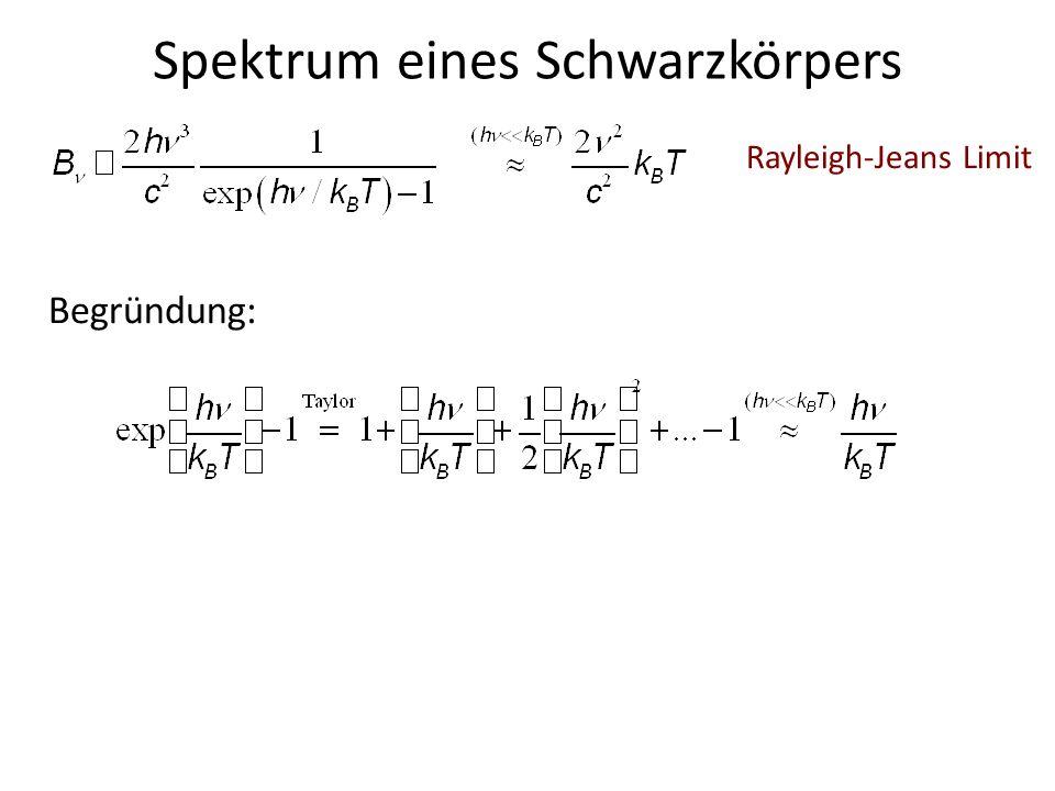 Spektrum eines Schwarzkörpers Rayleigh-Jeans Limit Begründung: