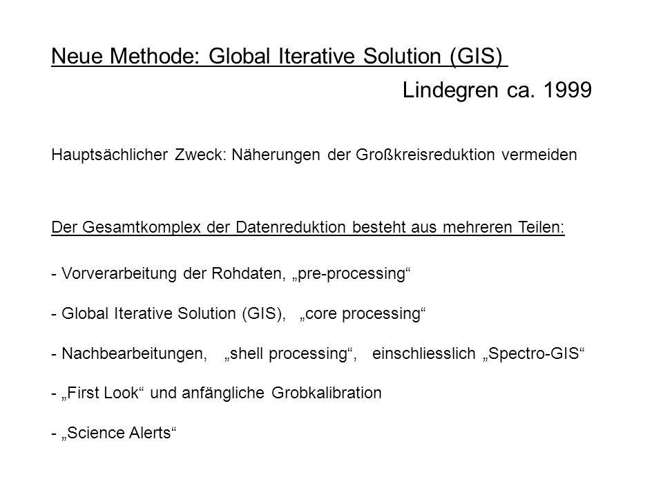 Global Iterative Solution (GIS), Nachteile Keine volle Kovarianzmatrix der Unbekannten Kein wirkliches Problem; die Korrelationen zwischen den Blöcken sind klein.