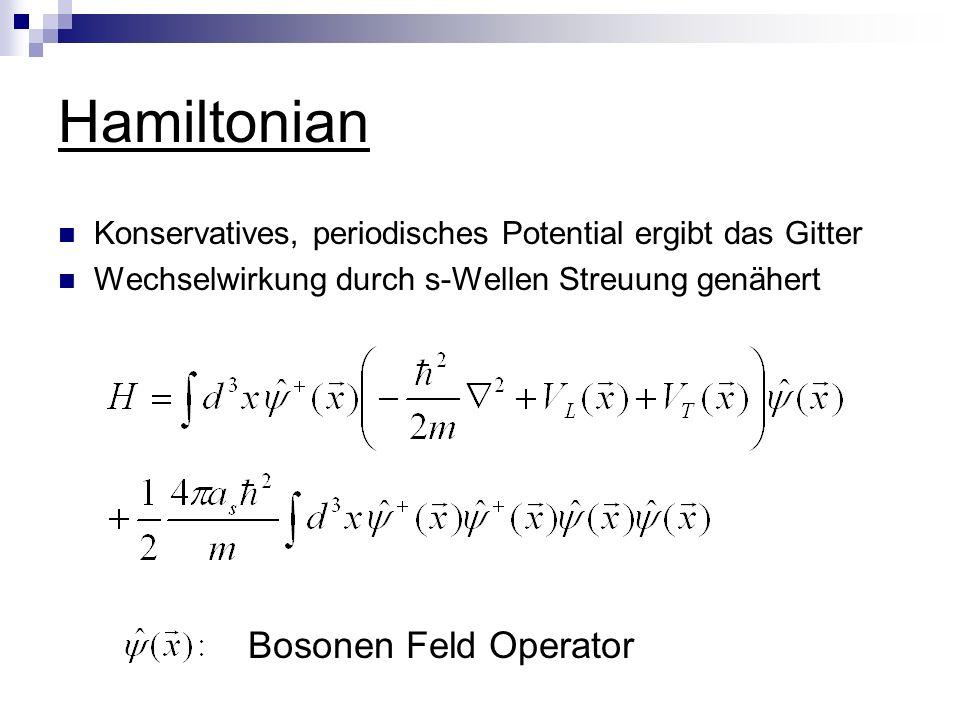 Hamiltonian Konservatives, periodisches Potential ergibt das Gitter Wechselwirkung durch s-Wellen Streuung genähert Bosonen Feld Operator