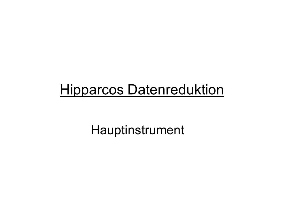 Hipparcos Datenreduktion Hauptinstrument