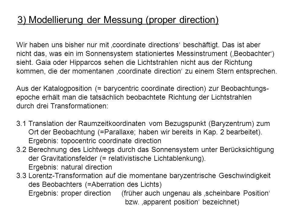 3) Modellierung der Messung (proper direction) Wir haben uns bisher nur mit coordinate directions beschäftigt. Das ist aber nicht das, was ein im Sonn