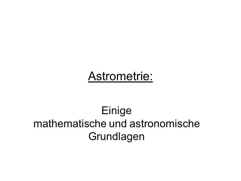 Astrometrie: Einige mathematische und astronomische Grundlagen