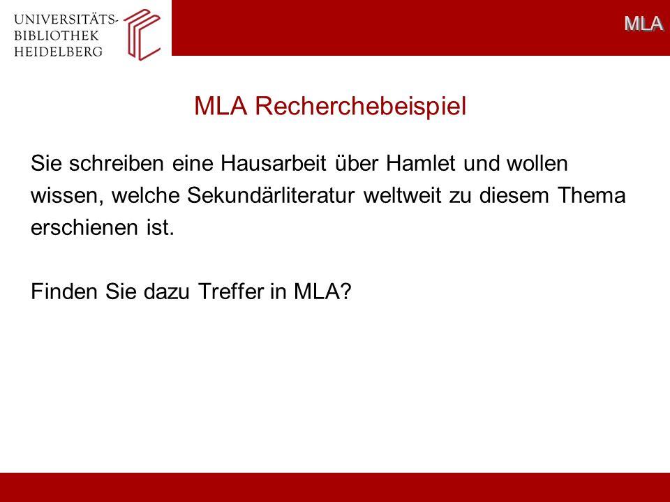 MLA Recherchebeispiel Sie schreiben eine Hausarbeit über Hamlet und wollen wissen, welche Sekundärliteratur weltweit zu diesem Thema erschienen ist. F