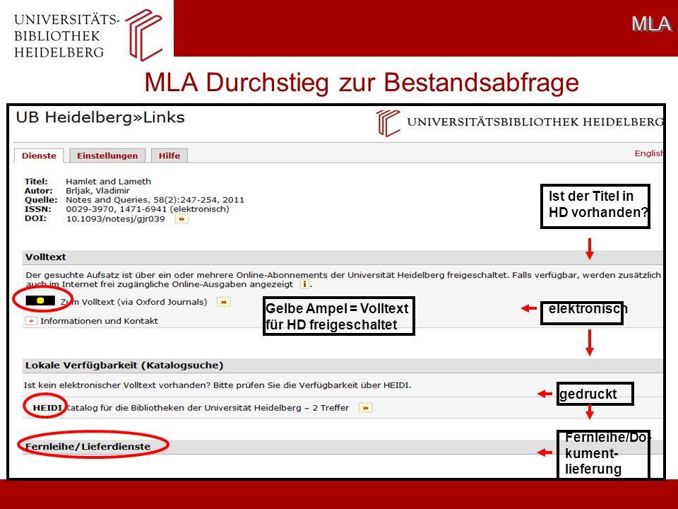 MLA Durchstieg zur Bestandsabfrage MLA Ist der Titel in HD vorhanden? gedruckt Fernleihe/Do- kument- lieferung elektronischGelbe Ampel = Volltext für