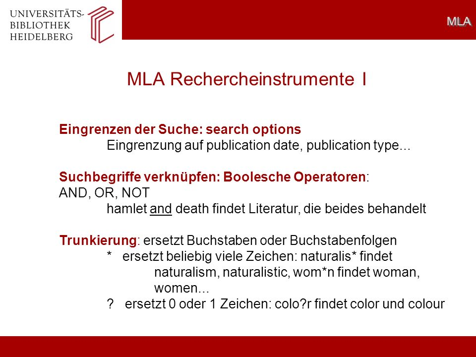 MLA Rechercheinstrumente I MLA Eingrenzen der Suche: search options Eingrenzung auf publication date, publication type... Suchbegriffe verknüpfen: Boo