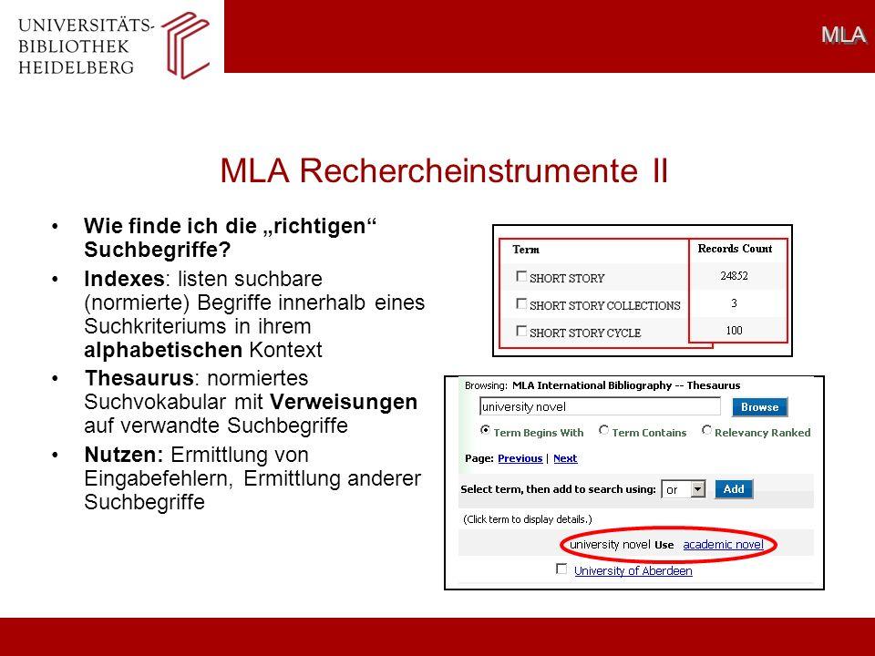 MLA Rechercheinstrumente II Wie finde ich die richtigen Suchbegriffe? Indexes: listen suchbare (normierte) Begriffe innerhalb eines Suchkriteriums in