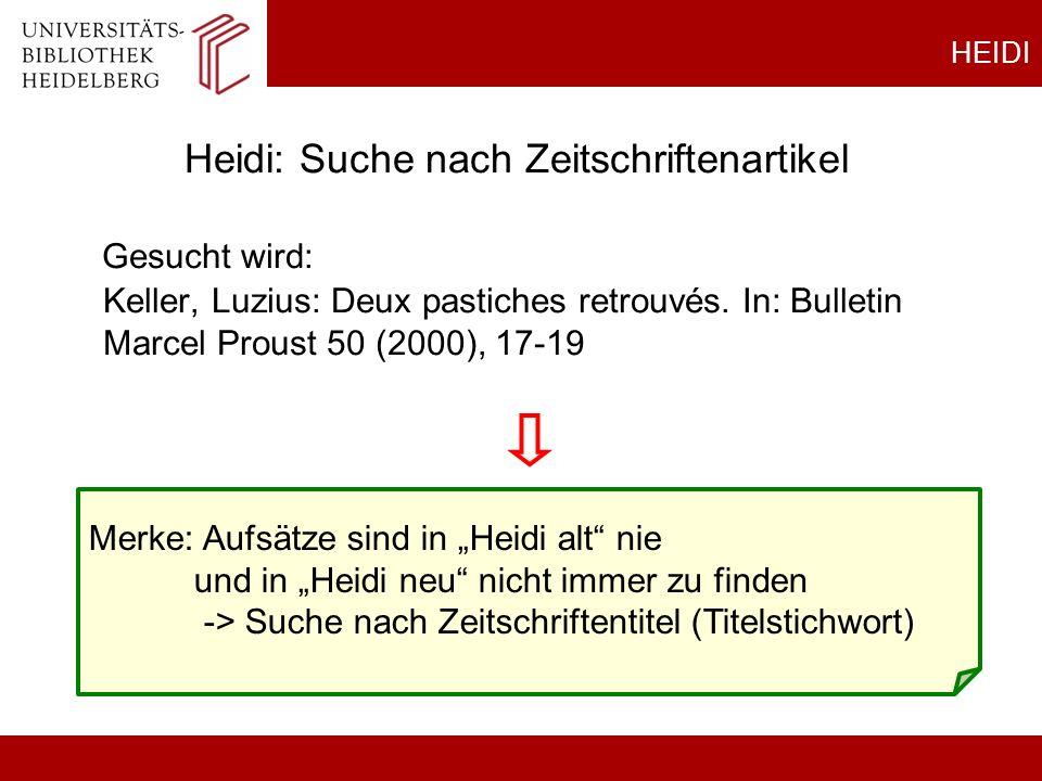 Gesucht wird: Keller, Luzius: Deux pastiches retrouvés. In: Bulletin Marcel Proust 50 (2000), 17-19 HEIDI Heidi: Suche nach Zeitschriftenartikel Merke